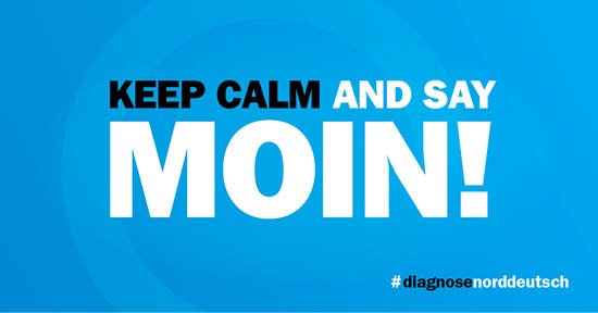 Keep calm and say Moin!